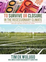 To Survive or Closure in the Recessionary Climate