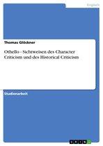 Othello - Sichtweisen des Character Criticism und des Historical Criticism