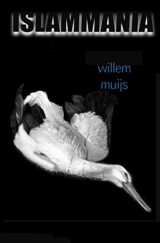 Islammania - Willem Muijs |