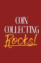 Coin Collecting Rocks!