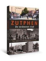 Zutphen - De Verdwenen Stad