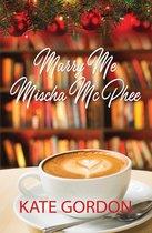 Marry Me Mischa McPhee