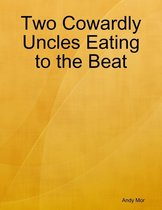 Two Cowardly Uncles Eating to the Beat