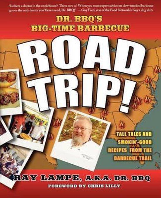 Boek cover Dr. BBQs Big-time Barbecue Road Trip! van Ray Lampe (Paperback)