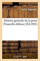 Histoire generale de la prose. Nouvelle edition