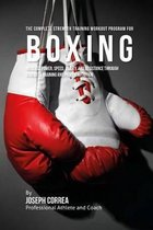 The Complete Strength Training Workout Program for Boxing