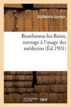 Bourbonne-les-Bains, ouvrage a l'usage des medecins