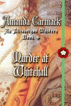 Murder at Whitehall: The Elizabethan Mysteries, Book Four