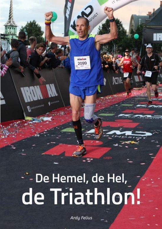De hemel, de hel, de triathlon! - Ardy Felius  