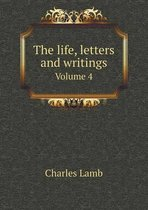 The Life, Letters and Writings Volume 4