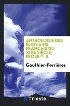Anthologie Des crivains Fran ais Du Xixe Si cle; Prose-T. II