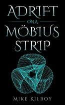 Adrift on a Möbius Strip