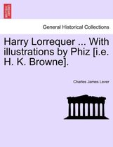 Harry Lorrequer ... with Illustrations by Phiz [I.E. H. K. Browne].
