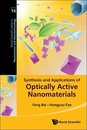 Synthesis And Applications Of Optically Active Nanomaterials