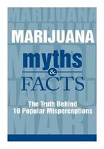 Marijuana Myths and Facts