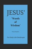 Jesus' Words of Wisdom