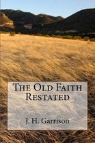 The Old Faith Restated
