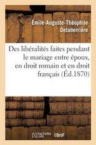 Des liberalites faites pendant le mariage entre epoux, en droit romain et en droit francais