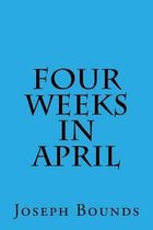 Four Weeks in April
