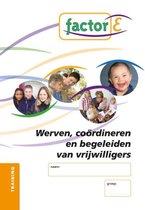 Factor-E werven, coordineren en begeleiden van vrijwilligers en vakkrachten SAW niv.4 Training werkboek