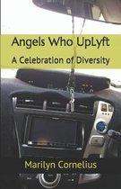 Angels Who Uplyft