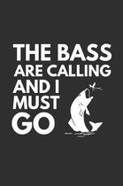 The Bass Are Calling
