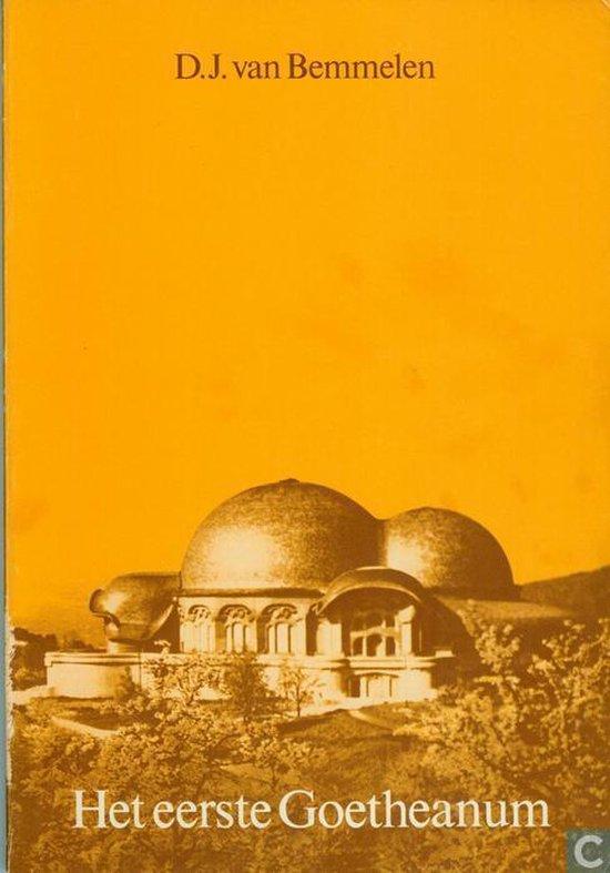 Het Eerste Goetheanum - D. J. van Bemmelen |