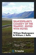 Shakespeare's Comedy of the Tempest. Edited with Notes