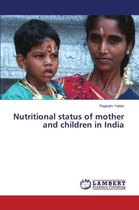 Nutritional Status of Mother and Children in India