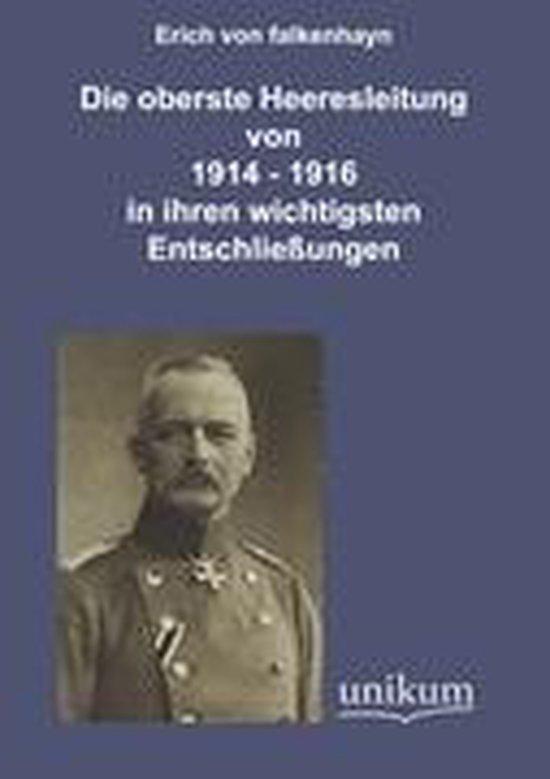 Die Oberste Heeresleitung 1914-1916 in Ihren Wichtigsten Entschlie ungen