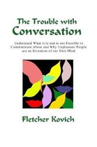 The Trouble with Conversation