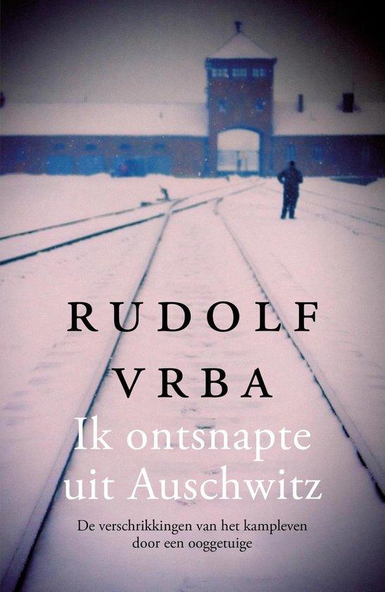 Boek cover Ik ontsnapte uit Auschwitz van Rudolf Vrba (Hardcover)