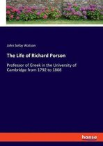 The Life of Richard Porson