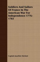Soldiers And Sailors Of France In The American War For Independence 1776-1783