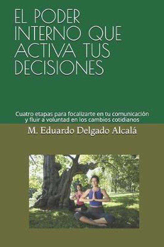 El Poder Interno Que Activa Tus Decisiones