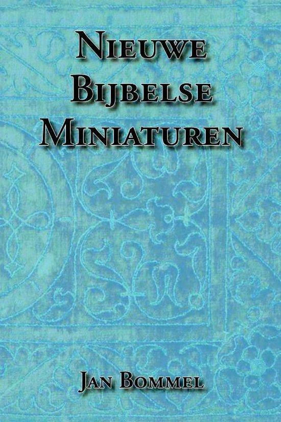 Nieuwe Bijbelse Miniaturen - Jan Bommel |