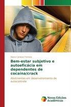Bem-Estar Subjetivo E Autoeficacia Em Dependentes de Cocaina/Crack