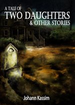 A Tale of Two Daughters & Other Stories
