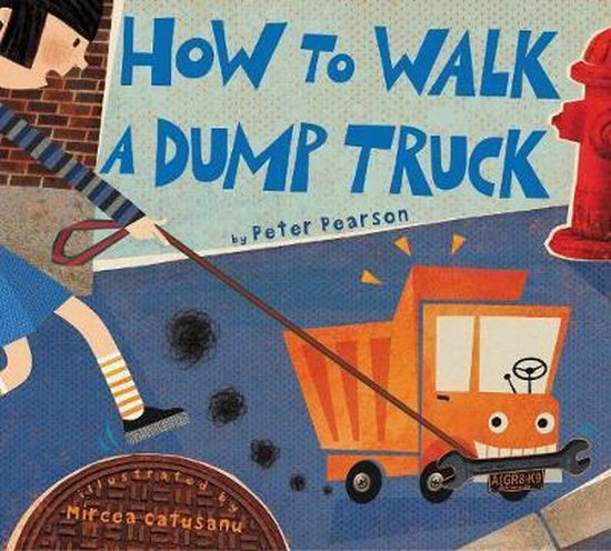 How to Walk a Dump Truck