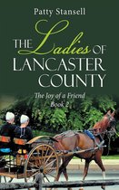 Omslag The Ladies of Lancaster County: The Joy of a Friend