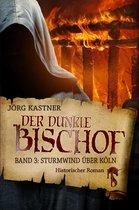 Der dunkle Bischof - Die große Mittelalter-Saga