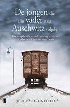 Boek cover De jongen die zijn vader naar Auschwitz volgde van Jeremy Dronfield (Onbekend)