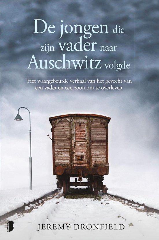 De jongen die zijn vader naar Auschwitz volgde - Jeremy Dronfield |