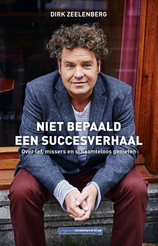 Niet bepaald een succesverhaal - Dirk Zeelenberg pdf epub