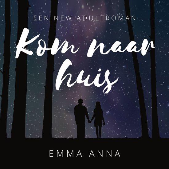 Kom naar huis - Emma Anna |
