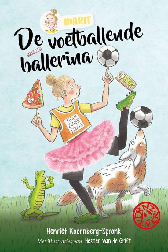 FRNZ4EVER - De voetballende ballerina - Henriët Koornberg-Spronk |