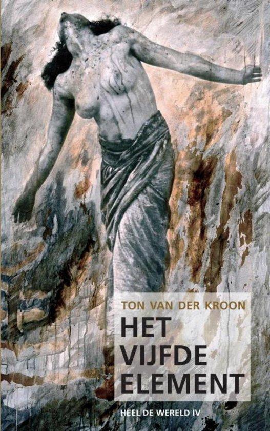 Het vijfde element - Ton van der Kroon  