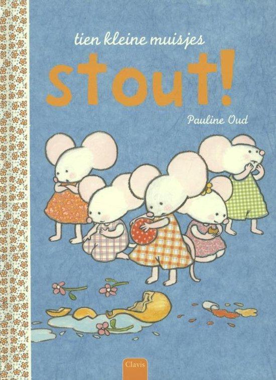 Tien kleine muisjes Stout! - Pauline Oud | Readingchampions.org.uk