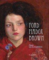 Ford Madox Brown. Pionier van de prerafaëlieten