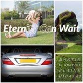 Eternity Can Wait